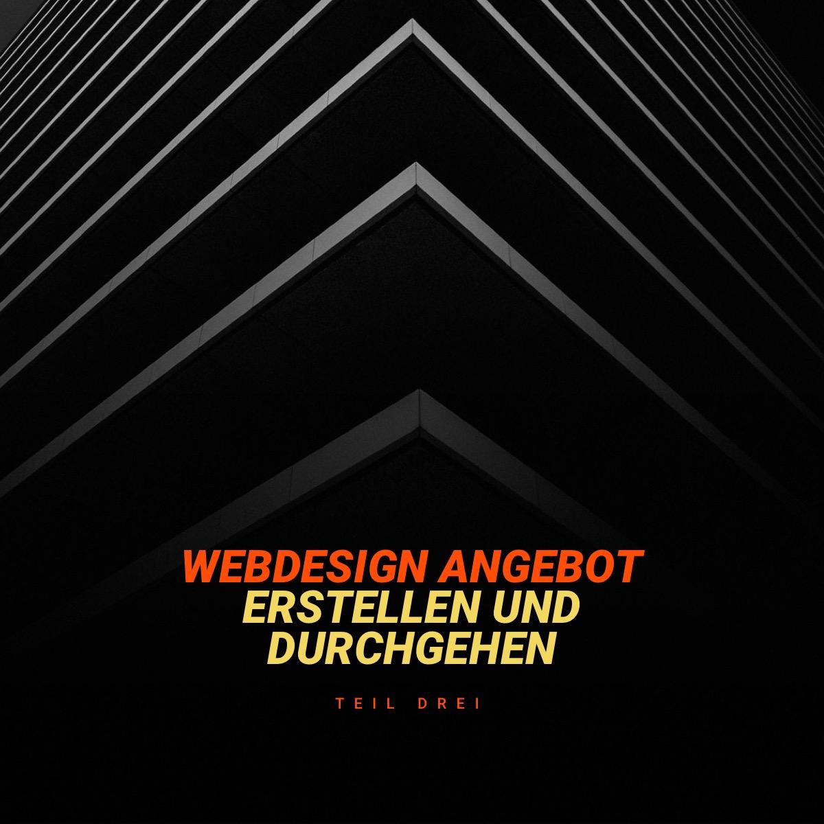 Ein Webdesign Angebot erstellen und durchgehen (Part 3)