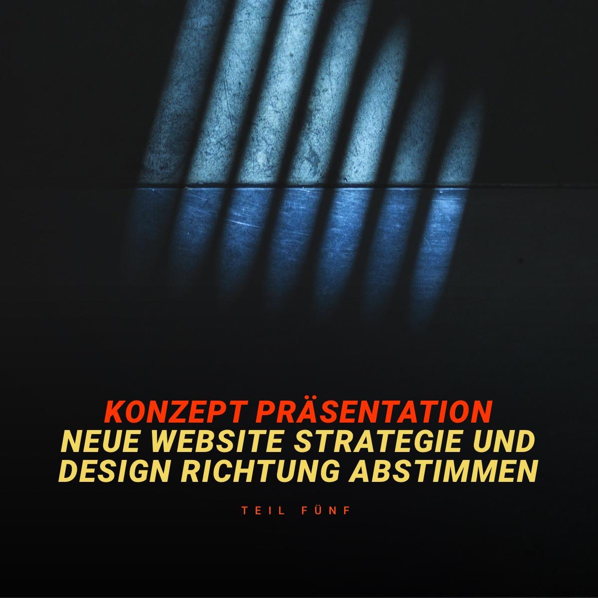 Website Konzept und Design Richtung abstimmen – Kunden-Präsentation (Part 5)