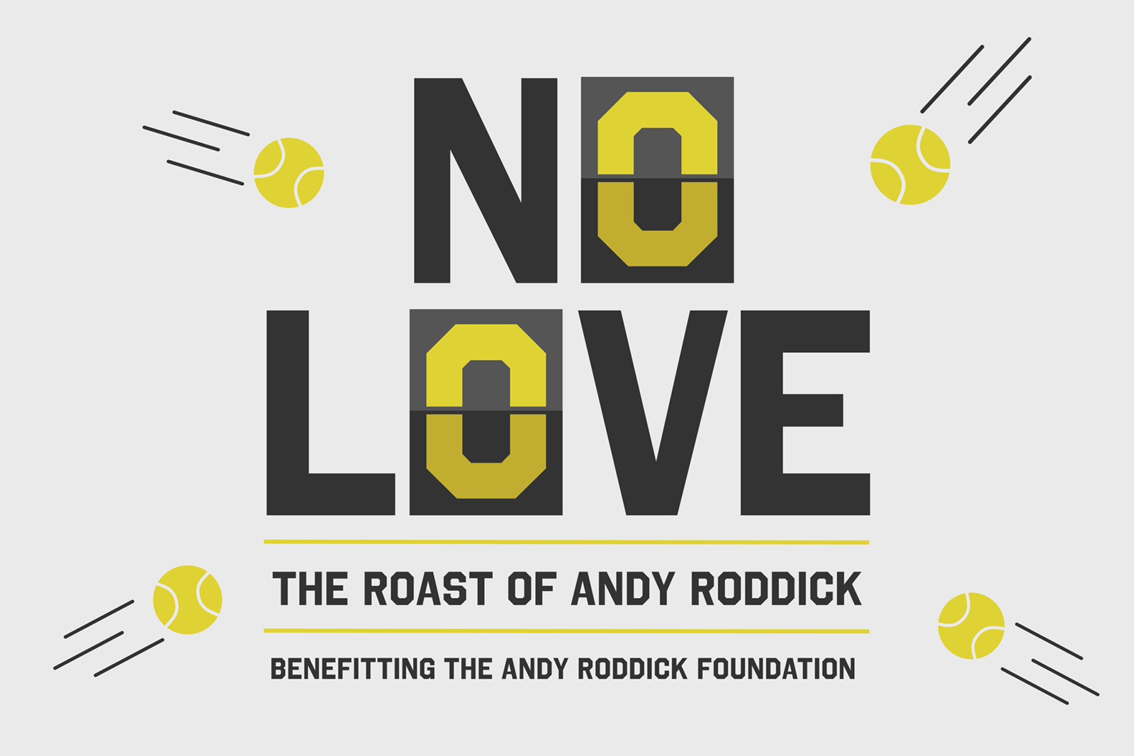 """The campaign graphic for """"No Love: The Roast of Andy Roddick"""" with tennis balls flying at the name."""