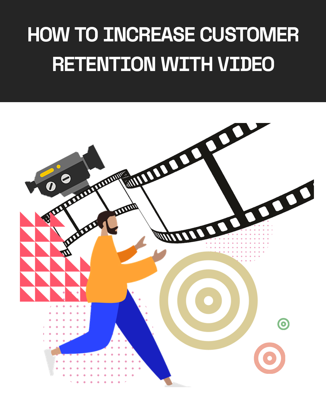 How Video Marketing Increases Customer Retention Rates