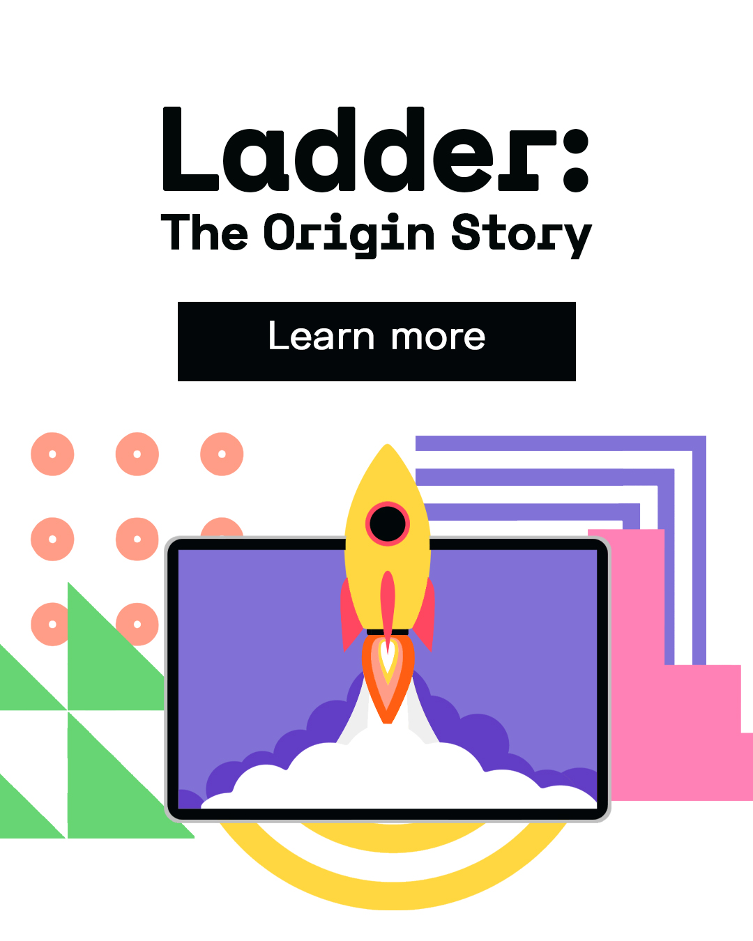 How Ladder Went from Being a Tech Company to a Successful Growth Agency