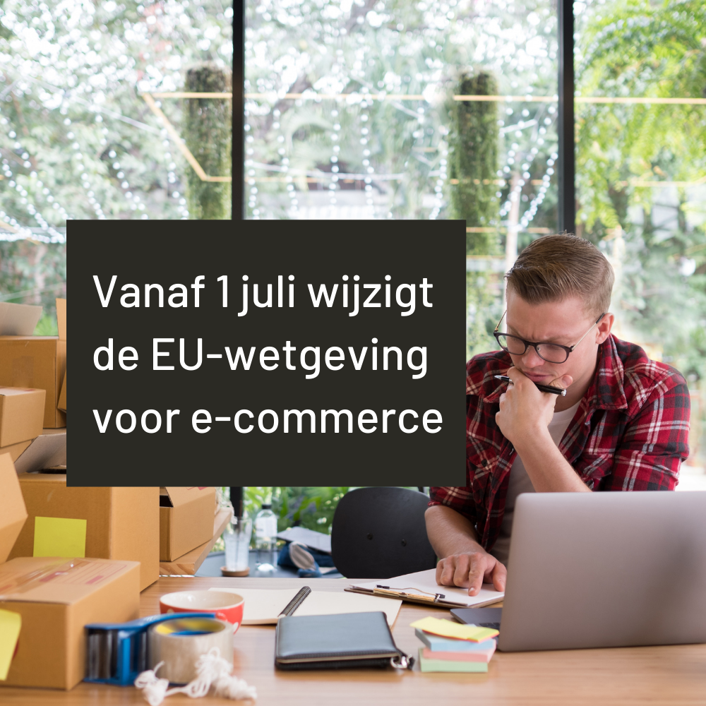 E-commerce wetgeving vanaf 1 juli