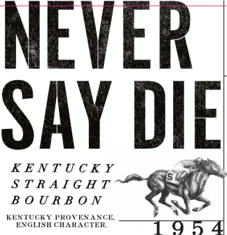 Never Say Die - Bourbon Logo