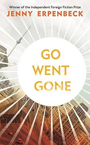 Go Went Gone by Jenny Erpenbeck