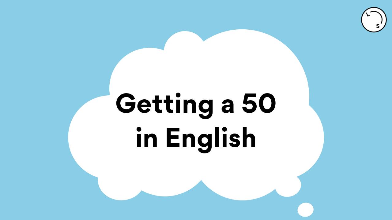 Thinking like a 50 study score English student