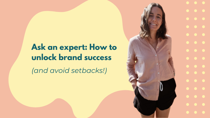 Ask an expert: How to unlock brand success (and avoid setbacks)