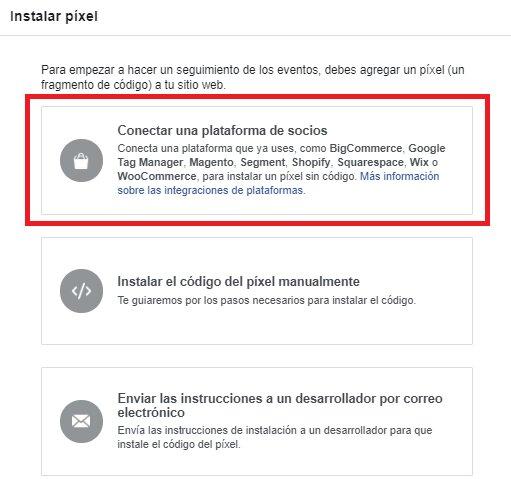 paso 1 píxel de facebook si utilizas plataformas webs o administradores de etiquetas