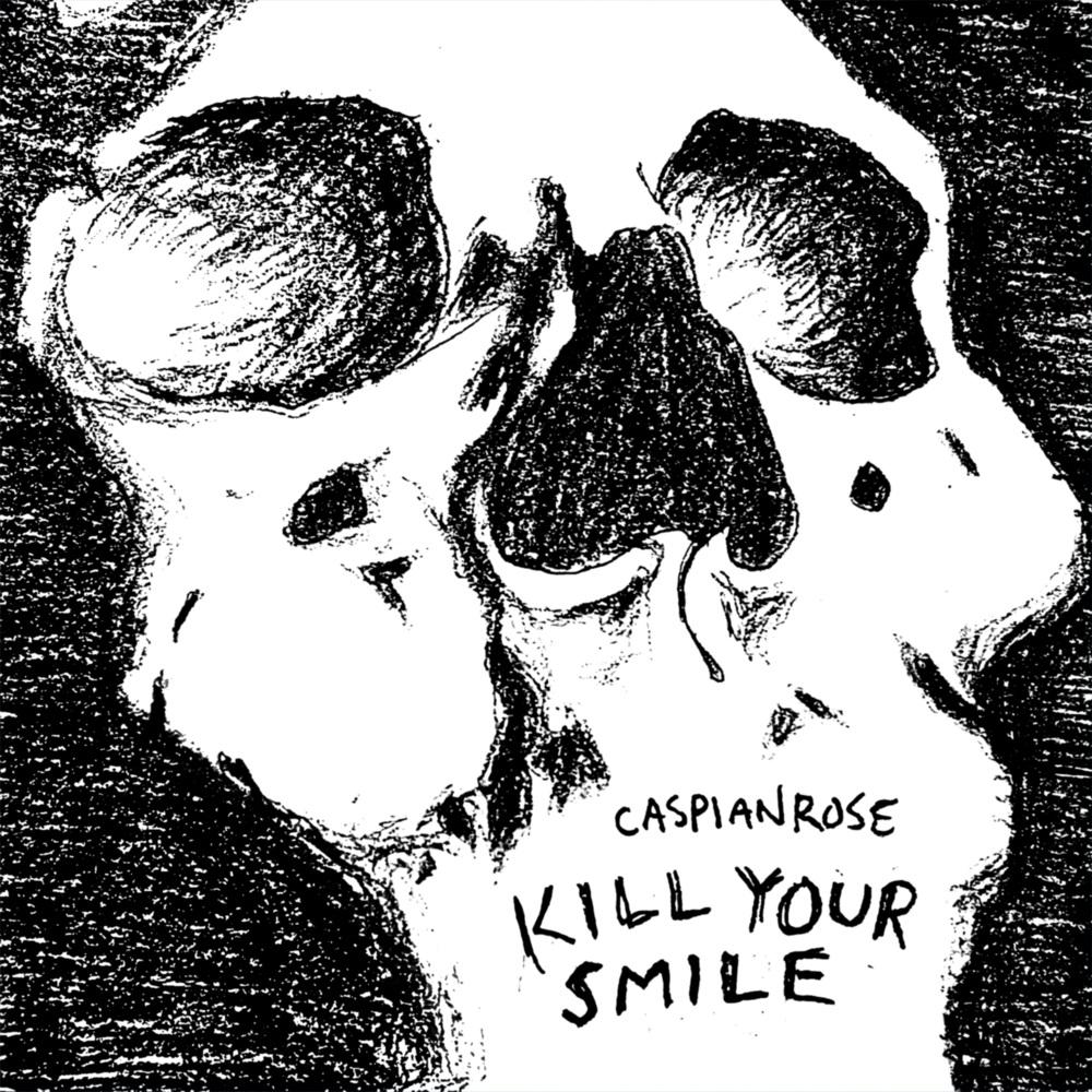 """Album artwork for Caspian Rose - """"Kill Your Smile"""""""