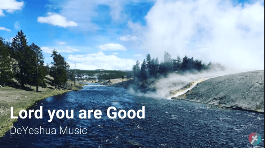 Lord you are Good - with lyrics