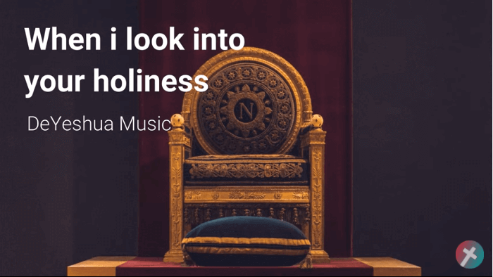 When I look into Your holiness with lyrics