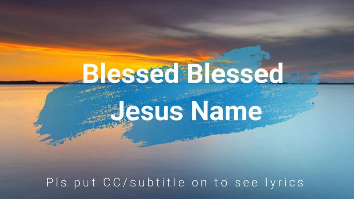 Blessed Blessed Jesus name (Dhanya dhanya yeshu naam)