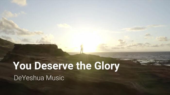 You deserve the glory with lyrics