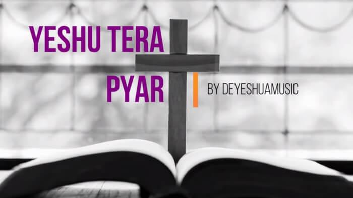 Yeshu tere pyar | येशु तेरा प्यार कितना महान lyrics