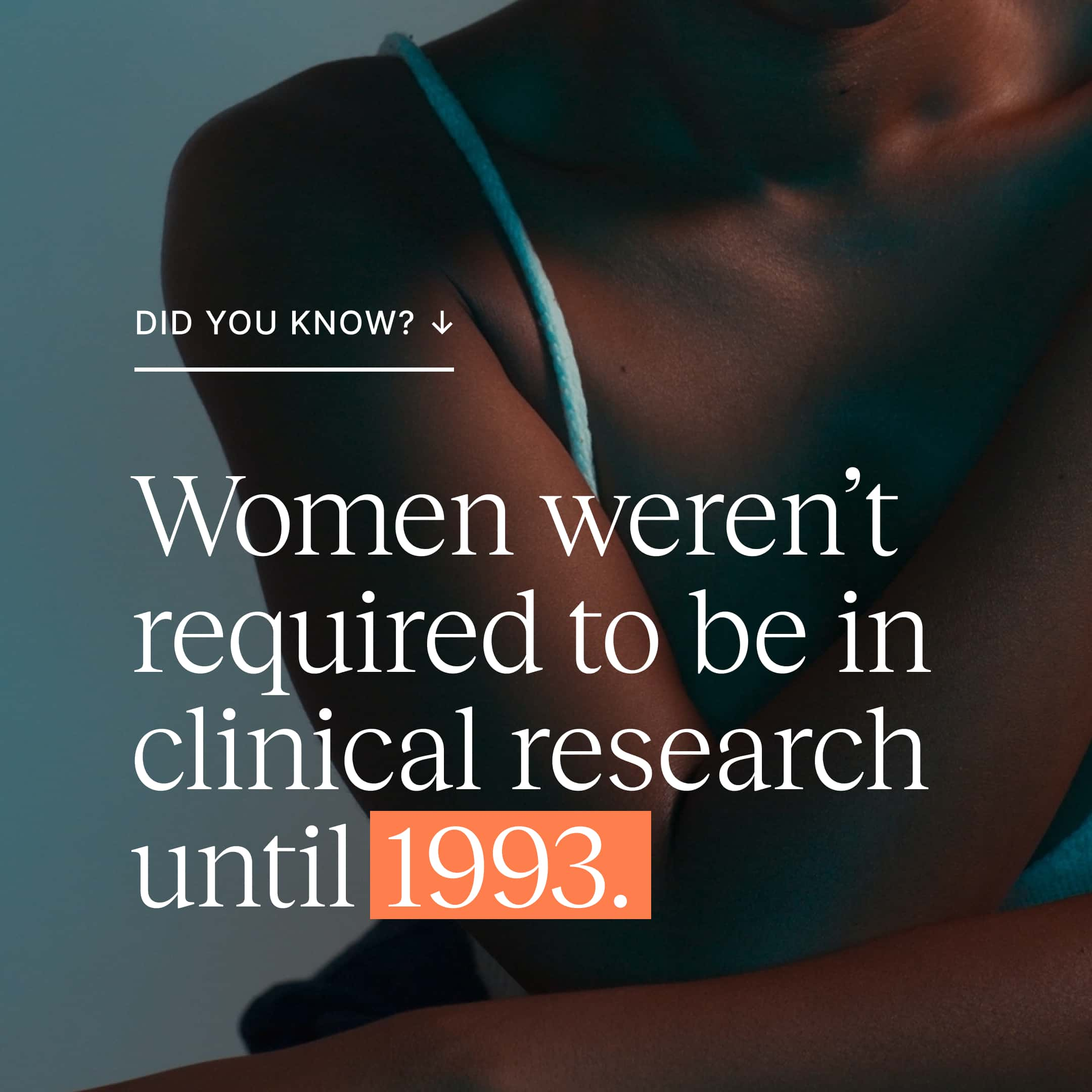 Did you know? Women weren't required to be in clinical research until 1993