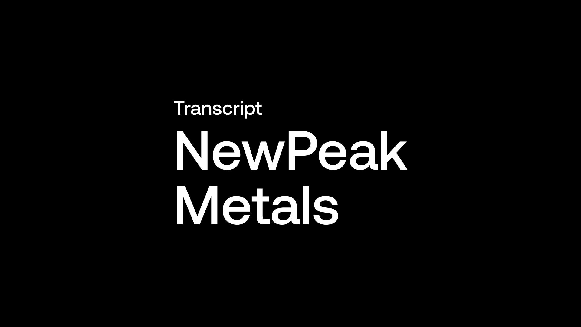 Interview with David Mason, CEO of NewPeak Metals.