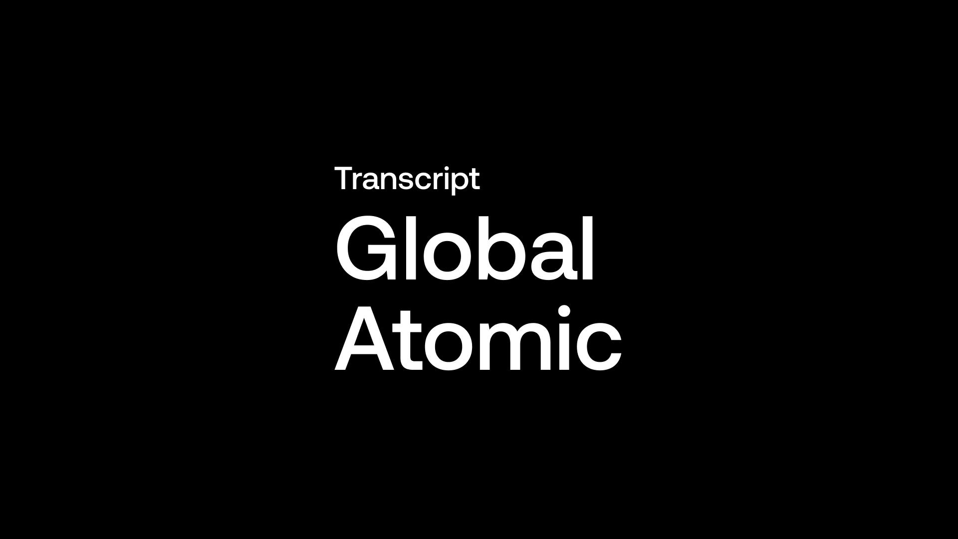 Transcript: Global Atomic (GLO) - 12x Bagger Uranium Junior Closest to Production