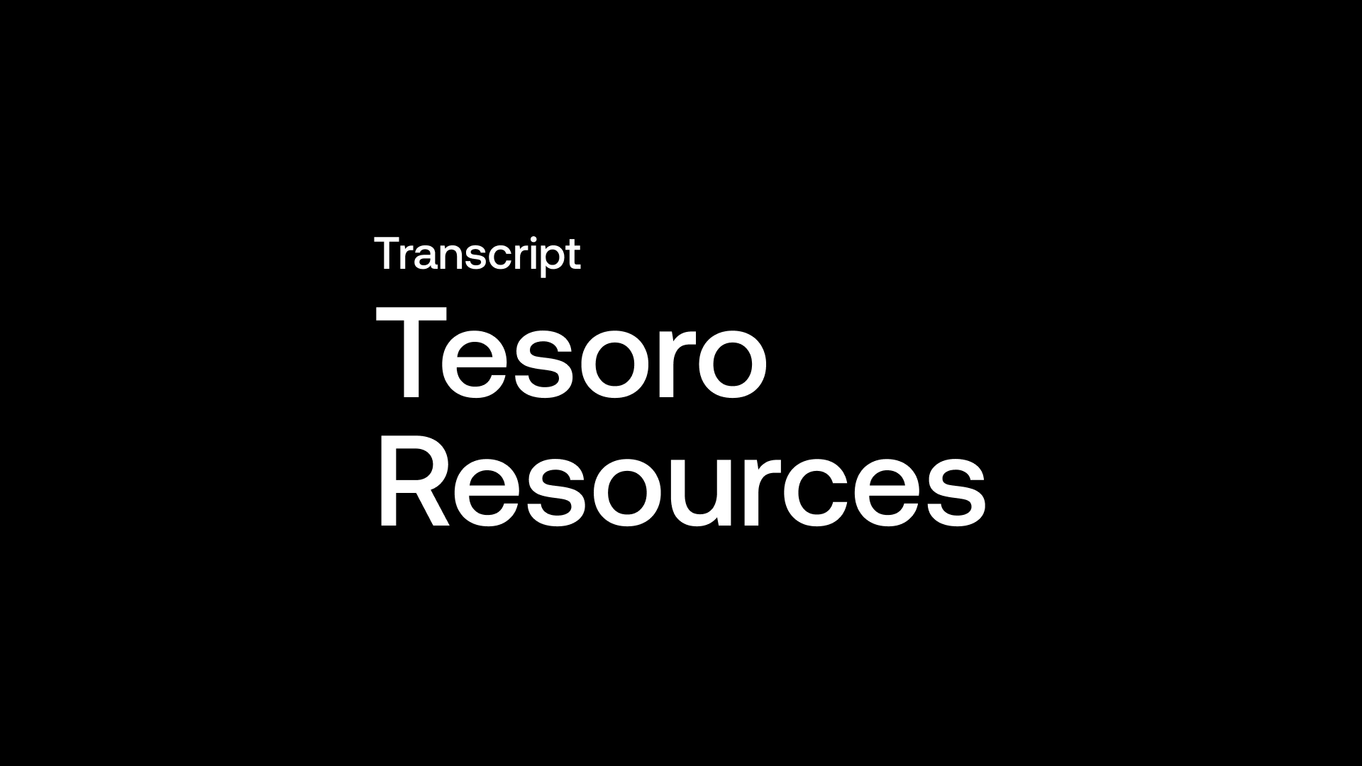 Transcript: Tesoro Resources (TSO) - Resource Update By Year End