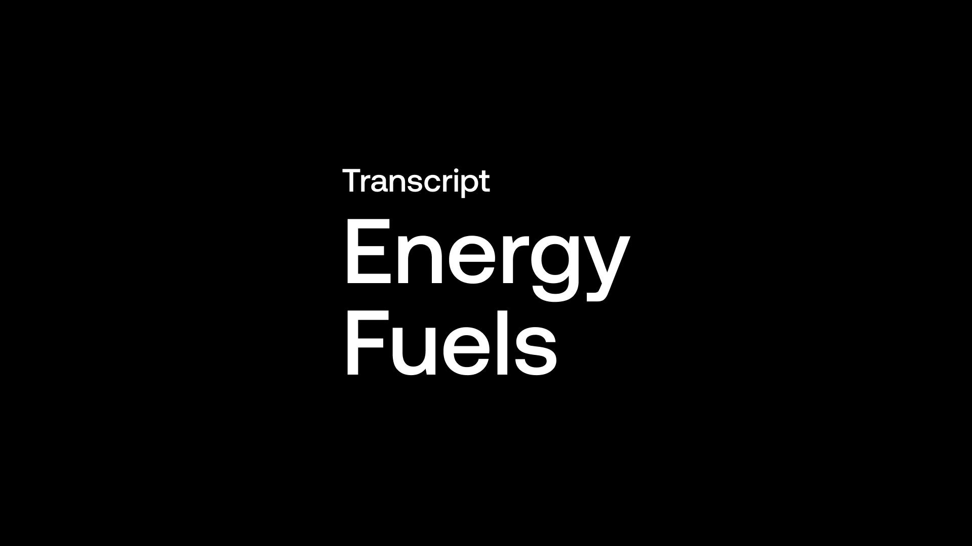 Transcript: Energy Fuels (UUUU) - Uranium Producer Working with US Dept of Energy