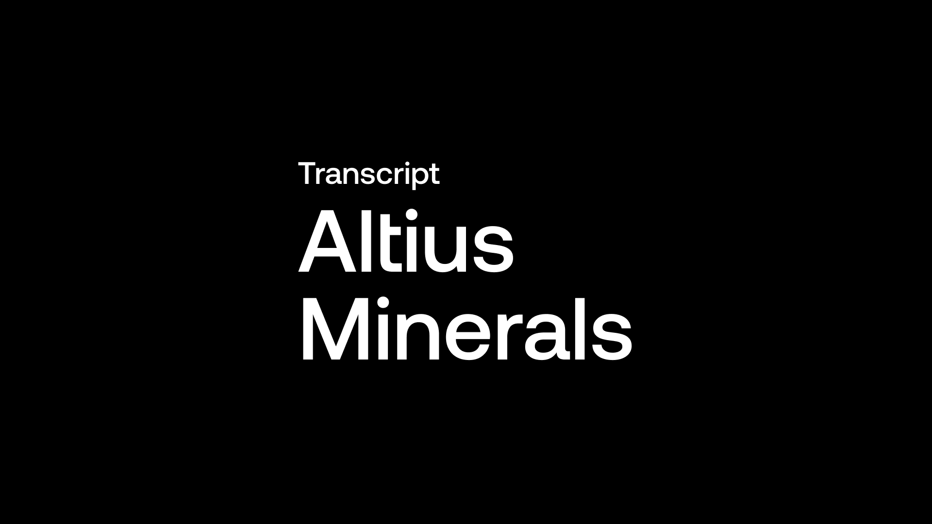 Transcript: Altius Minerals (ALS) - Cash is King and Organic Growth is the Focus