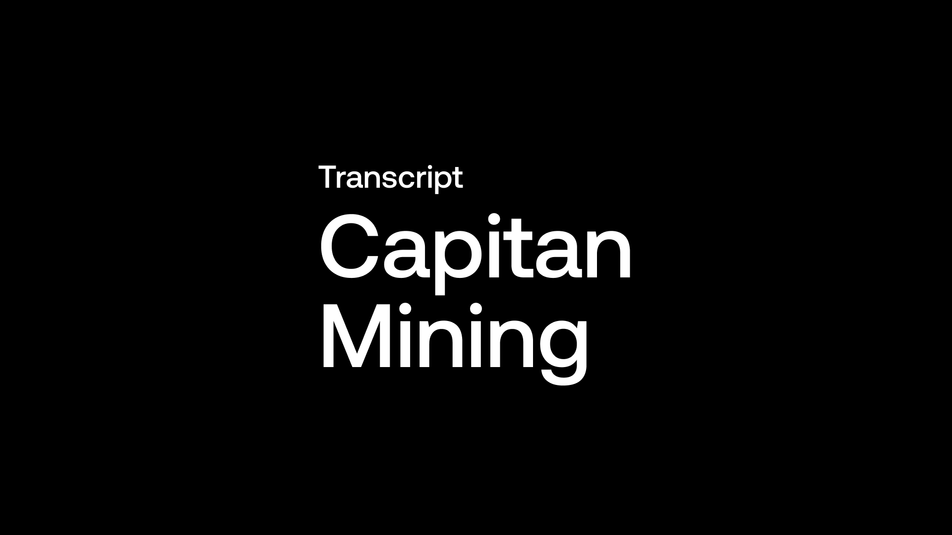 Transcript: Capitan Mining (CAPT) - High-Grade Silver & Gold with Big Backer