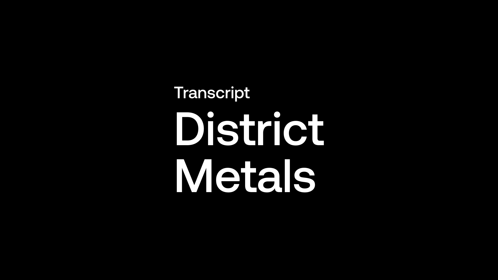 Transcript: District Metals (DMX) - 10,000m Drilling to Unlock Polymetallic Potential
