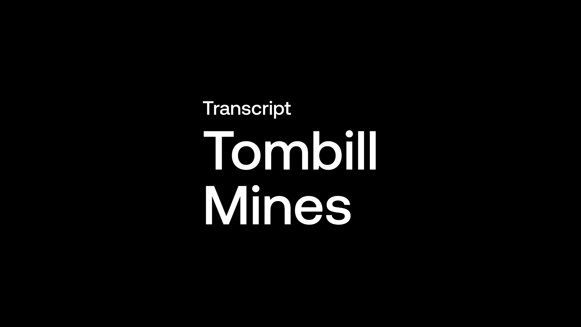 Transcript: Tombill Mines (TBLL) - Equinox Gold Gathering on the Boarder