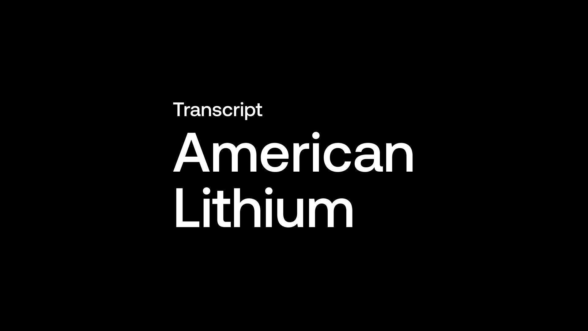 Transcript: American Lithium (LI) - Uranium Bonus & FS Focus for Lithium