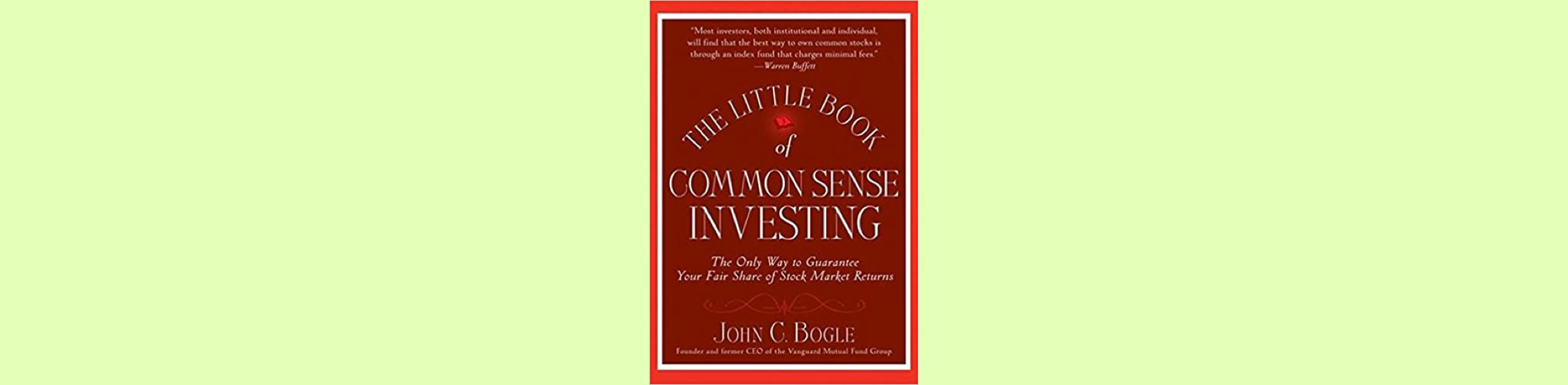 Top 18 Best Investing Books to Read for Every Investor (2021 List) The Little Book of Common Sense Investing: The Only Way to Guarantee Your Fair Share of Stock Market Returns – John Bogle
