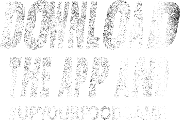 Download the app and #UpYourFoodGame