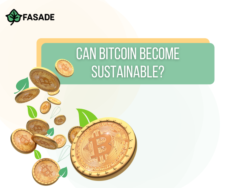 Can Bitcoin Become Sustainable?