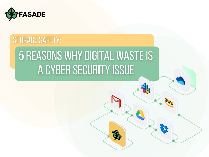 Storage Safety: 5 reasons why digital waste is a cyber security issue
