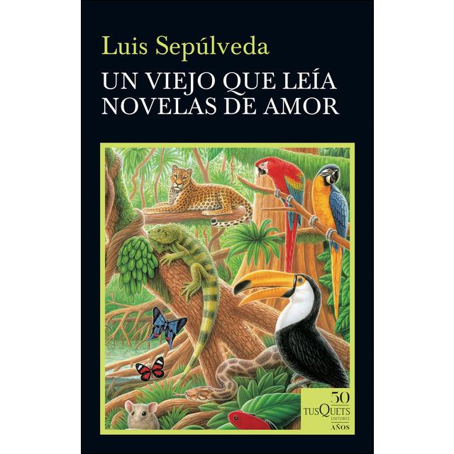 un viejo0p que leia novelas de amor Luis sepulveda frases
