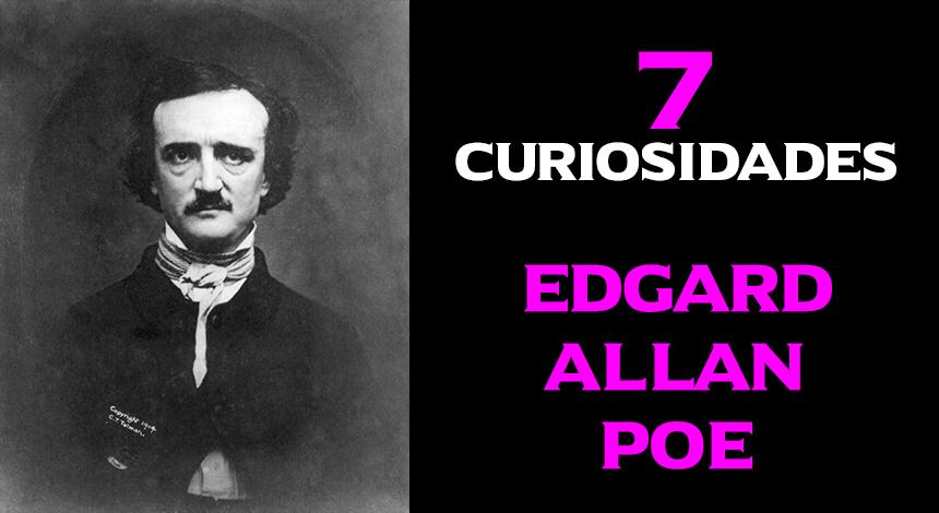 7 Curiosidades acerca de Edgar Allan Poe