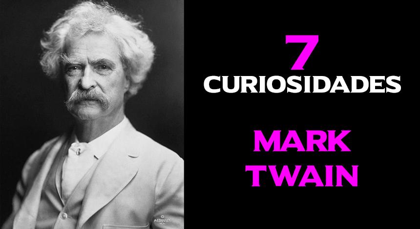 7 Curiosidades acerca de Mark Twain