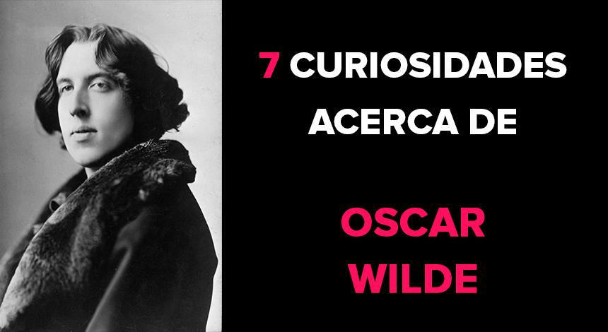 7 curiosidades acerca de Oscar Wilde