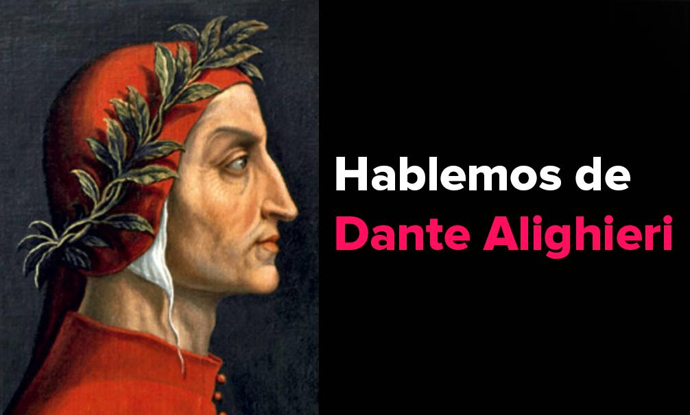 Hablemos de Dante Alighieri
