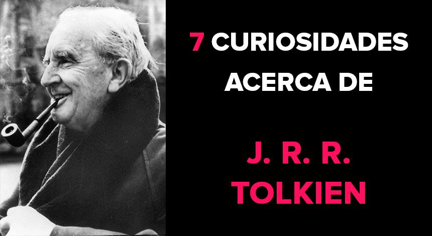 7 Curiosidades acerca de J. R. R. Tolkien