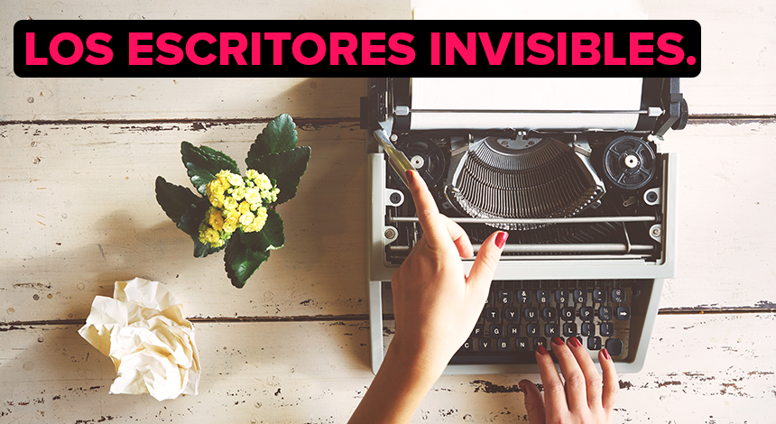 Los escritores invisibles.