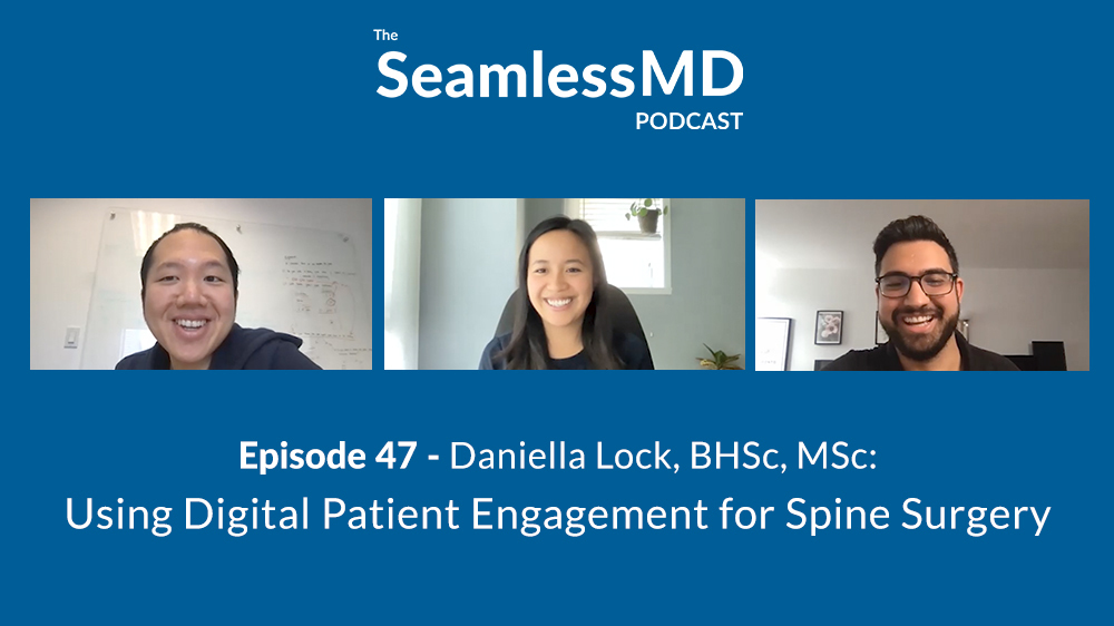 SeamlessMD Podcast - Episode 47 - Using Digital Patient Engagement for Spine Surgery