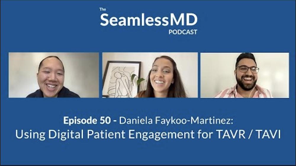 SeamlessMD Podcast - Episode 50 - Digital Patient Engagement for TAVR/TAVI