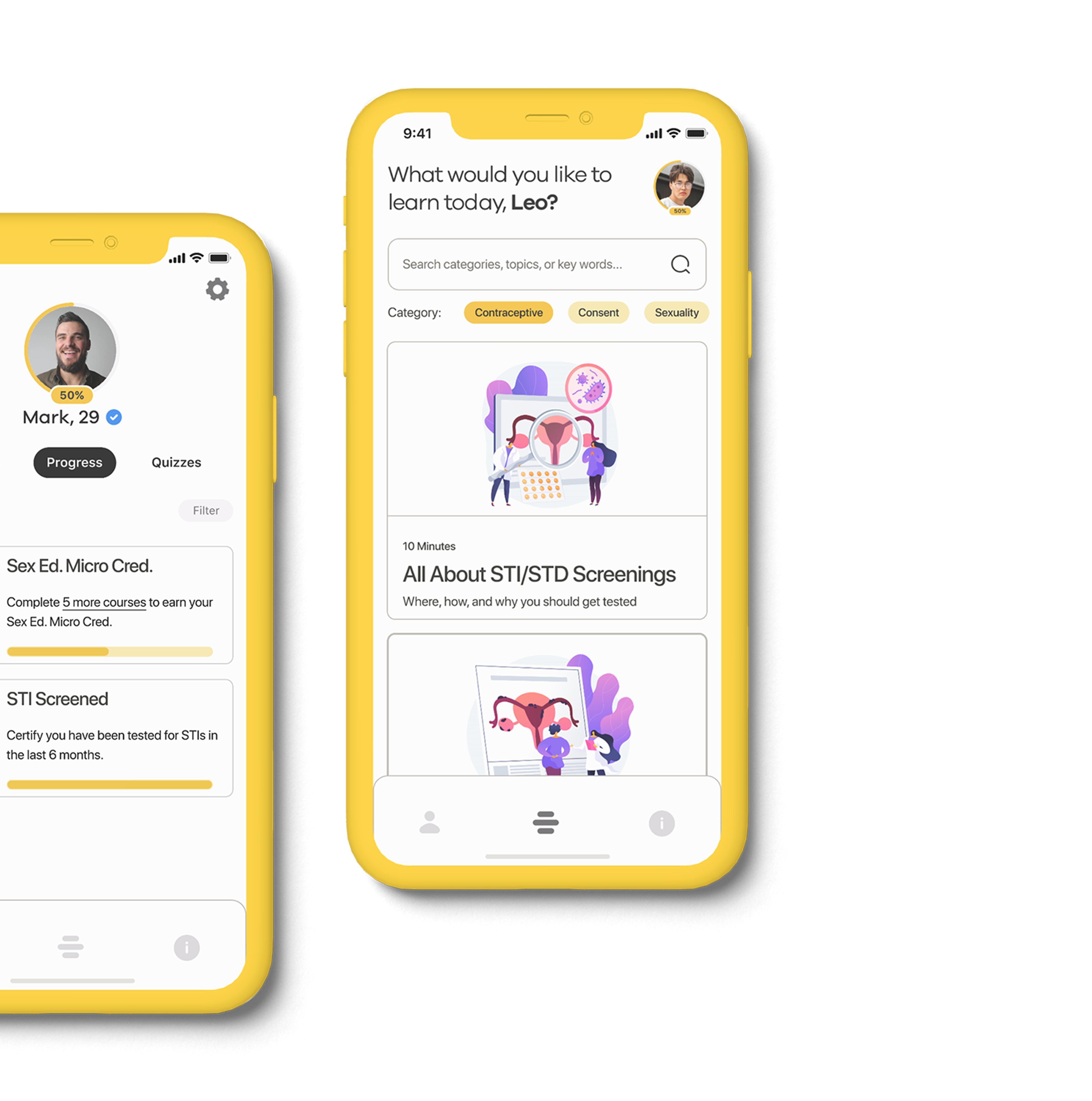 """Two yellow iPhone X screens displaying a graphical interfaces. The left interface is cut off by the computer screen vertically to display only half of the device, showing a user named Mark's profile on the Progress tab. The device to the right of this displays a user named Leo on his course page. The interface asks at the top """"what would you like to learn today, Leo?"""" The screen displays that he is looking at courses under the """"contraceptive"""" section, which shows a course called """"All About STI/STD Screenings""""."""