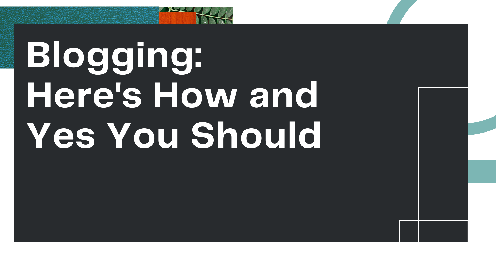 """Title Card for Owl Street Studio's blog article, """"Blogging: Here's Why and Yes You Should"""""""