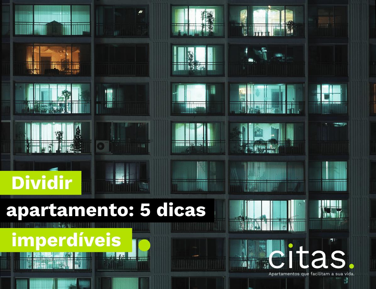 Dividir apartamento: confira 5 dicas imperdíveis