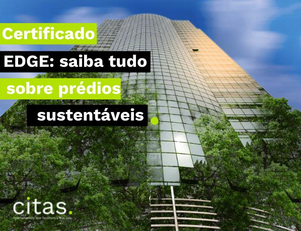 Certificado EDGE: Saiba tudo sobre estes prédios sustentáveis!