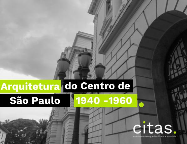 Arquitetura Brasileira no Centro de São Paulo – de 1940 – 1960