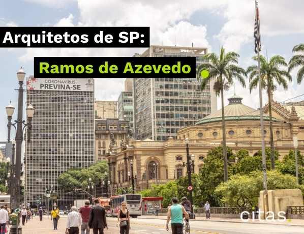 Theatro Municipal de SP e outras obras: Ramos de Azevedo