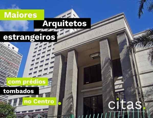 Maiores arquitetos estrangeiros com prédios tombados no centro de SP