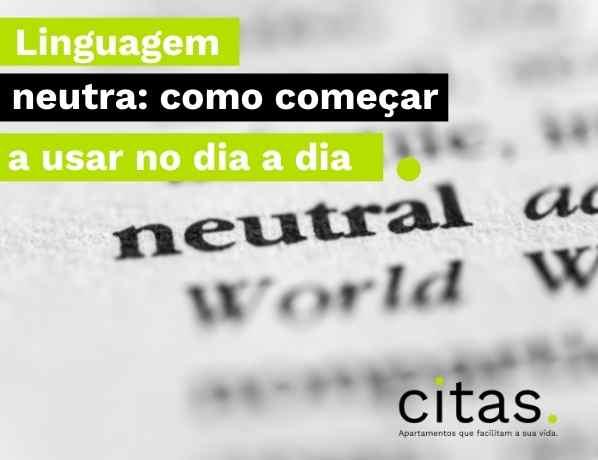 Linguagem Neutra : Guia de como começar a usar no seu dia a dia