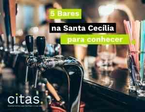 Bares na Santa Cecília: 5 opções para conhecer, sentar e beber ;)