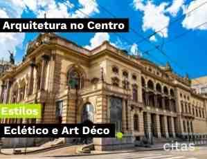 Arquitetura no centro de São Paulo: conheça os estilos Eclético e Art Déco